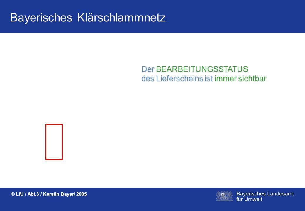 Bayerisches Klärschlammnetz © LfU / Abt.3 / Kerstin Bayer/ 2005 AUTOMATISCHE ERSTELLUNG der KENNZEICHNUNG gemäß DüMV und des LIEFERSCHEINS als Untersc