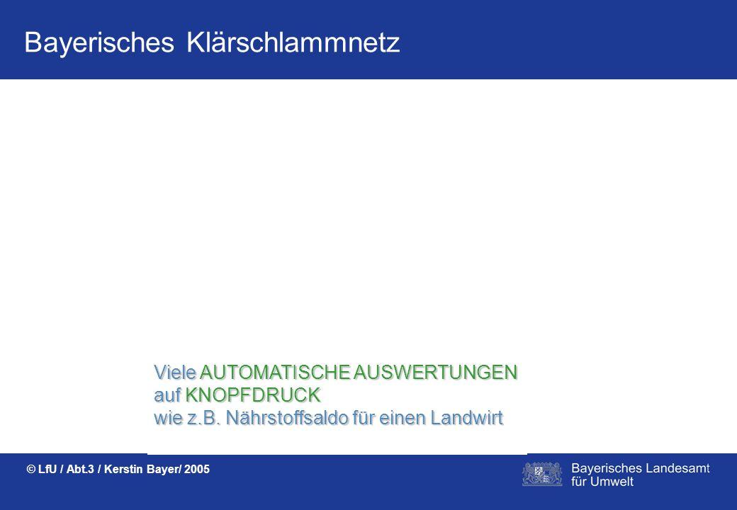 Bayerisches Klärschlammnetz © LfU / Abt.3 / Kerstin Bayer/ 2005 Die VOLLZUGSMELDUNG ist schnell und einfach. Bei Freigabe kann der Landwirt fahren.