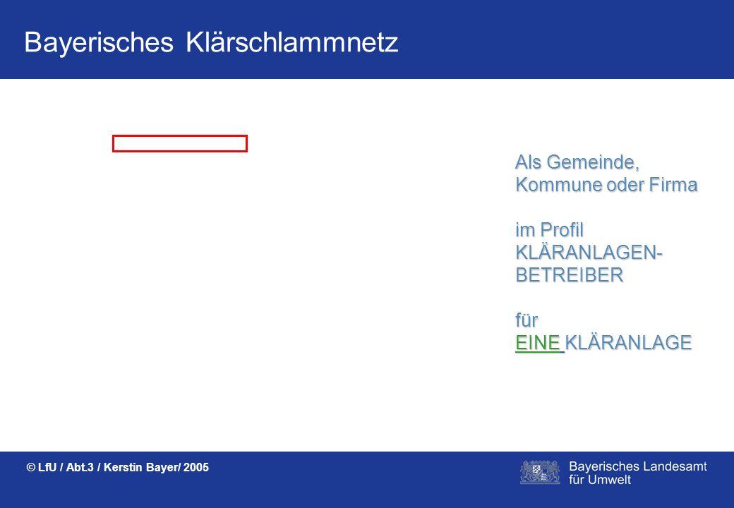 Bayerisches Klärschlammnetz © LfU / Abt.3 / Kerstin Bayer/ 2005 KENNUNGBEANTRAGEN und los geht´s... MKLA_Obermeier_1 *******