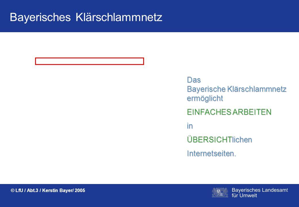 Bayerisches Klärschlammnetz © LfU / Abt.3 / Kerstin Bayer/ 2005... oder als Zweckverband, Klärschlammverwertungs- unternehmen im Profil MEHRKLÄRANLAGE