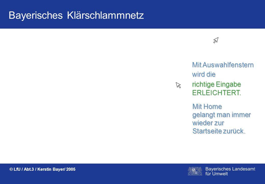 Bayerisches Klärschlammnetz © LfU / Abt.3 / Kerstin Bayer/ 2005 STAMMDATENkönnen einfach und schnell angelegt werden. Sie werden zentral gehalten und