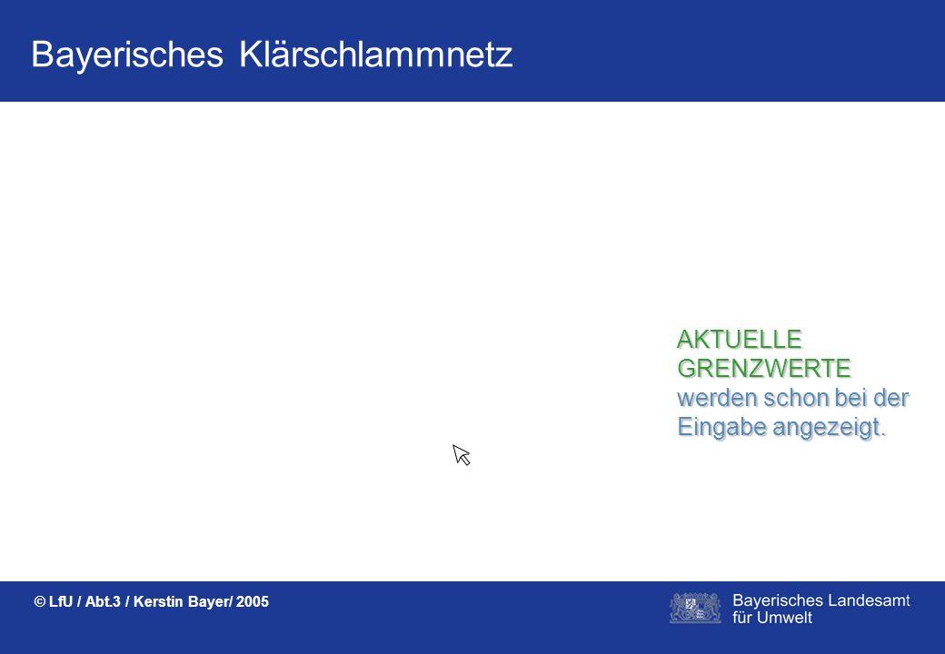 Bayerisches Klärschlammnetz © LfU / Abt.3 / Kerstin Bayer/ 2005 Mit Auswahlfenstern wird die richtige Eingabe ERLEICHTERT. Mit Home gelangt man immer