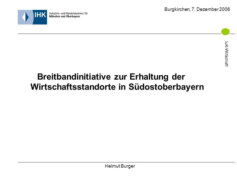 Helmut Burger Burgkirchen, 7.Dezember 2006 IuK-Wirtschaft Quellen 1.