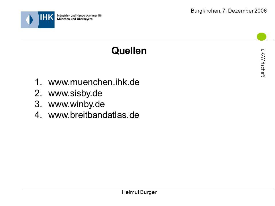 Helmut Burger Burgkirchen, 7. Dezember 2006 IuK-Wirtschaft Quellen 1.