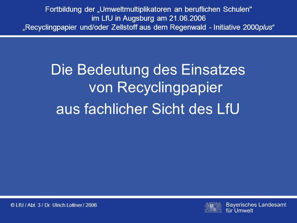 © LfU / Abt. 3 / Dr. Ulrich Lottner / 2006 Fortbildung der Umweltmultiplikatoren an beruflichen Schulen
