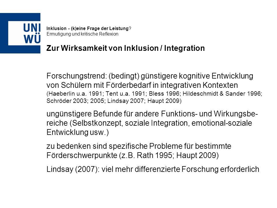 Inklusion - (k)eine Frage der Leistung? Ermutigung und kritische Reflexion Zur Wirksamkeit von Inklusion / Integration Forschungstrend: (bedingt) güns