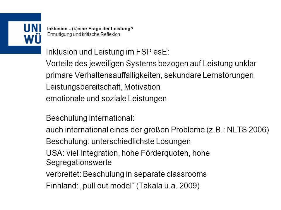 Inklusion - (k)eine Frage der Leistung? Ermutigung und kritische Reflexion Inklusion und Leistung im FSP esE: Vorteile des jeweiligen Systems bezogen