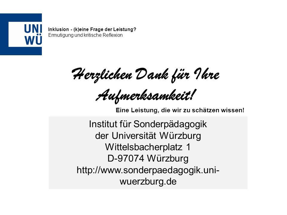 Inklusion - (k)eine Frage der Leistung? Ermutigung und kritische Reflexion Institut für Sonderpädagogik der Universität Würzburg Wittelsbacherplatz 1
