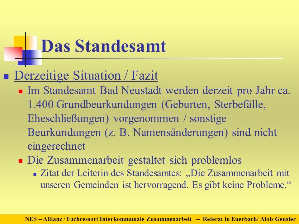 Das Standesamt Derzeitige Situation / Fazit Im Standesamt Bad Neustadt werden derzeit pro Jahr ca. 1.400 Grundbeurkundungen (Geburten, Sterbefälle, Eh