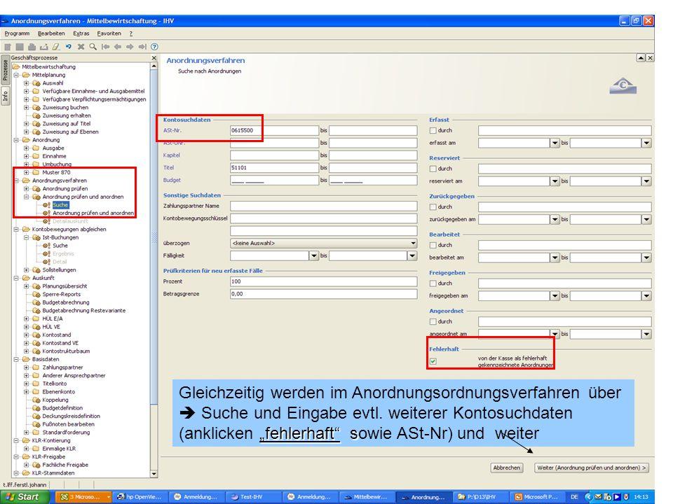 Gleichzeitig werden im Anordnungsordnungsverfahren über Suche und Eingabe evtl. weiterer Kontosuchdaten fehlerhaft s (anklicken fehlerhaft sowie ASt-N