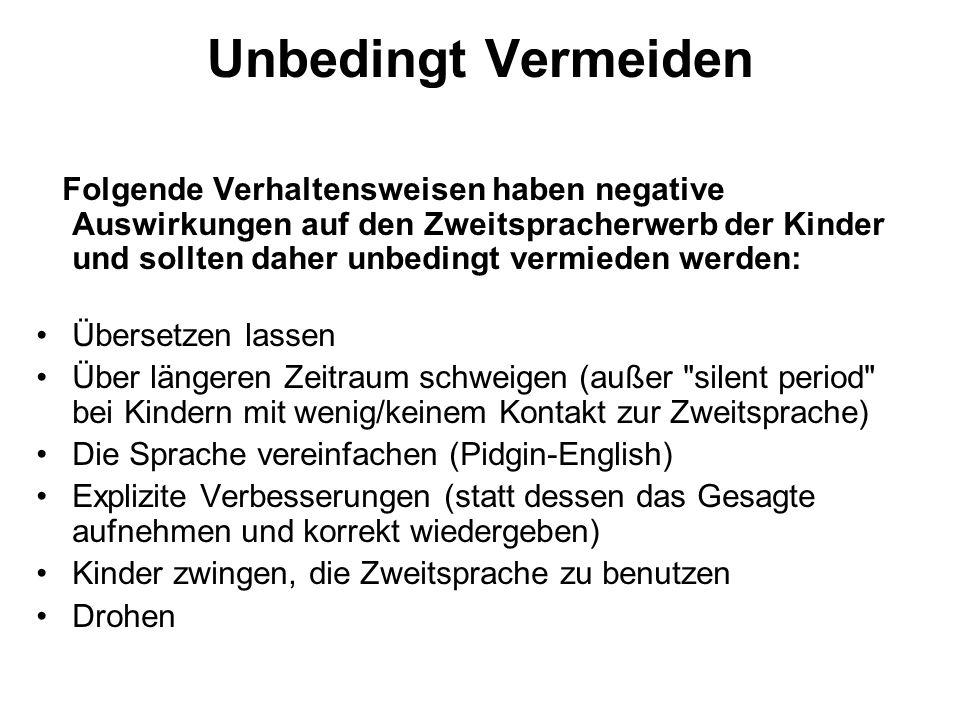 Unbedingt Vermeiden Folgende Verhaltensweisen haben negative Auswirkungen auf den Zweitspracherwerb der Kinder und sollten daher unbedingt vermieden w