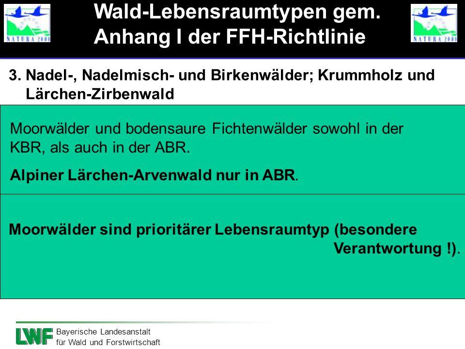 Bayerische Landesanstalt für Wald und Forstwirtschaft 3. Nadel-, Nadelmisch- und Birkenwälder; Krummholz und Lärchen-Zirbenwald LRT 9410 Montane bis a