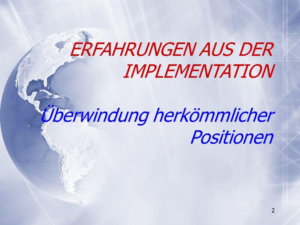 2 ERFAHRUNGEN AUS DER IMPLEMENTATION Überwindung herkömmlicher Positionen