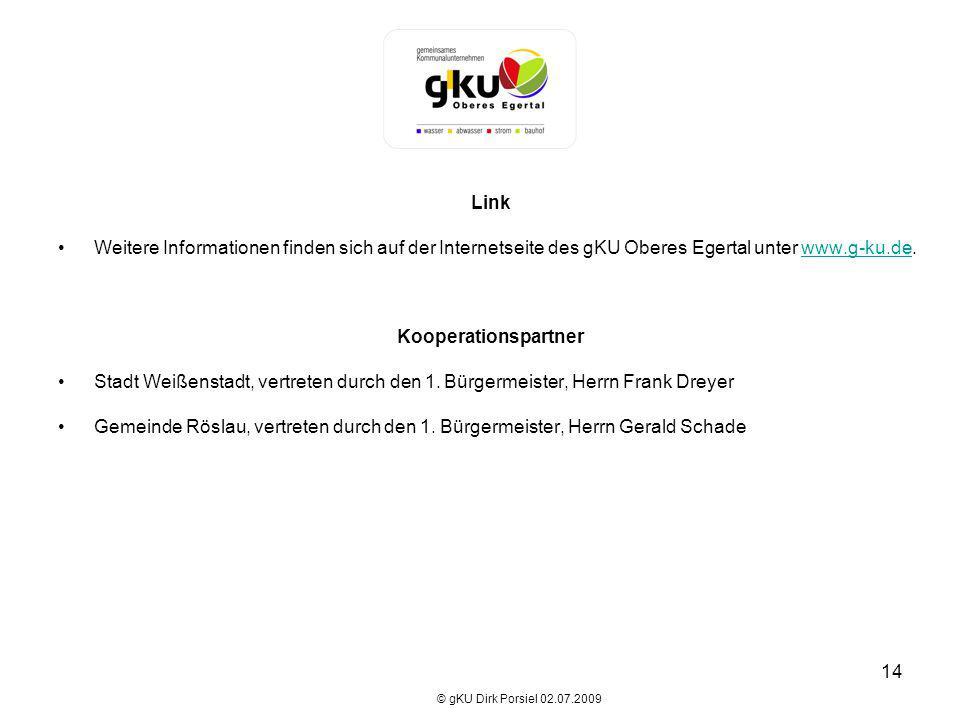 14 Link Weitere Informationen finden sich auf der Internetseite des gKU Oberes Egertal unter www.g-ku.de.www.g-ku.de Kooperationspartner Stadt Weißens