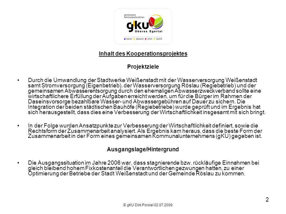 2 Inhalt des Kooperationsprojektes Projektziele Durch die Umwandlung der Stadtwerke Weißenstadt mit der Wasserversorgung Weißenstadt samt Stromversorg