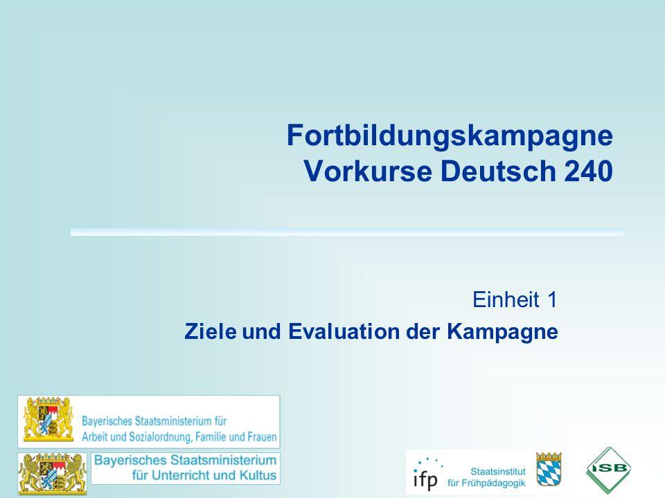 Fortbildungskampagne Vorkurse Deutsch 240 Einheit 1 Ziele und Evaluation der Kampagne
