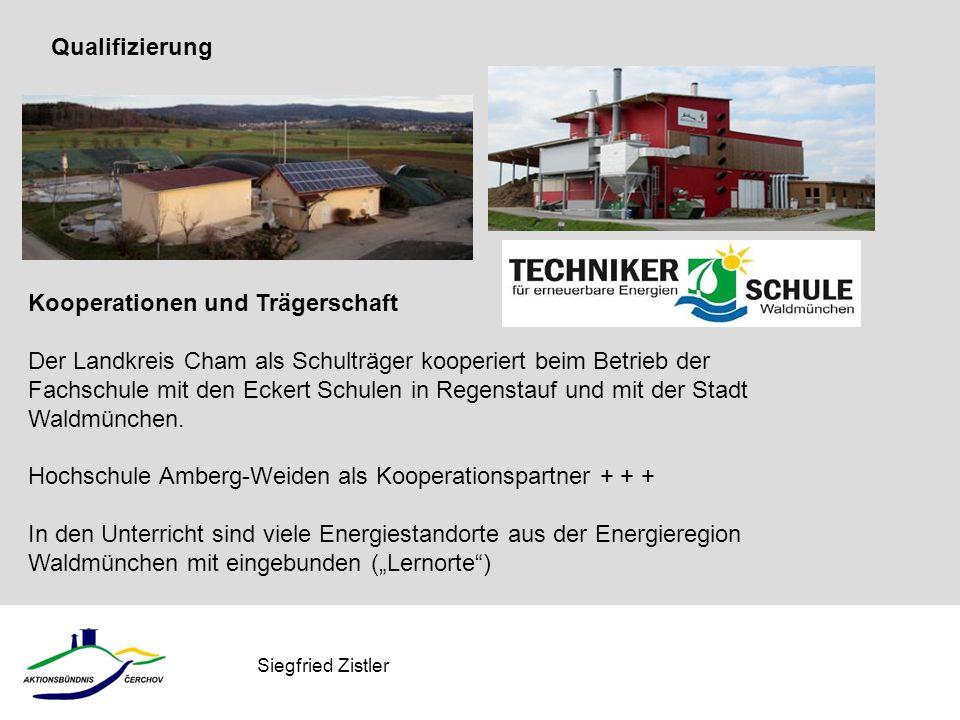 Siegfried Zistler Kooperationen und Trägerschaft Der Landkreis Cham als Schulträger kooperiert beim Betrieb der Fachschule mit den Eckert Schulen in R
