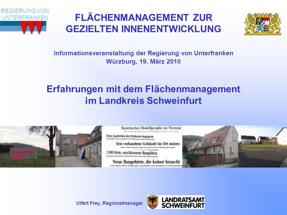 Ulfert Frey, Regionalmanager FLÄCHENMANAGEMENT ZUR GEZIELTEN INNENENTWICKLUNG Informationsveranstaltung der Regierung von Unterfranken Würzburg, 19. M
