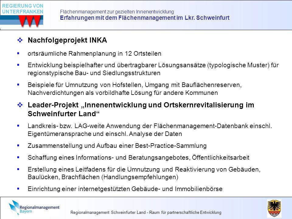 Flächenmanagement zur gezielten Innenentwicklung Erfahrungen mit dem Flächenmanagement im Lkr. Schweinfurt Nachfolgeprojekt INKA ortsräumliche Rahmenp