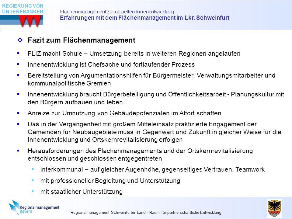 Flächenmanagement zur gezielten Innenentwicklung Erfahrungen mit dem Flächenmanagement im Lkr. Schweinfurt Fazit zum Flächenmanagement FLIZ macht Schu