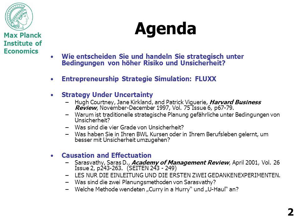 Max Planck Institute of Economics 2 Agenda Wie entscheiden Sie und handeln Sie strategisch unter Bedingungen von höher Risiko und Unsicherheit.