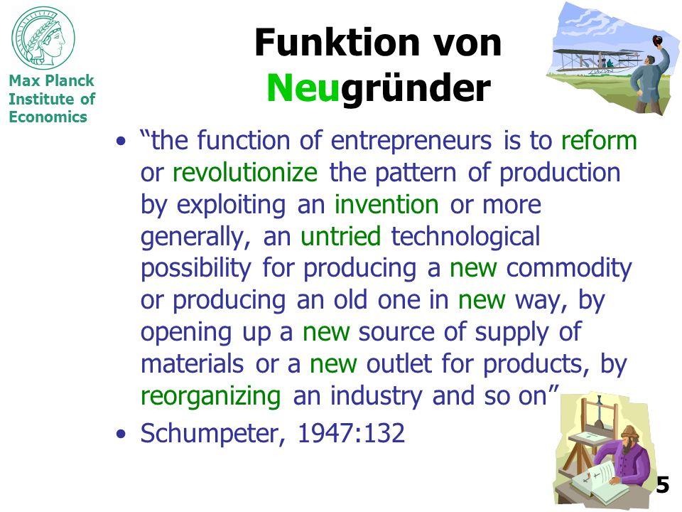 Max Planck Institute of Economics 6 Was sind Entrepreneurs.