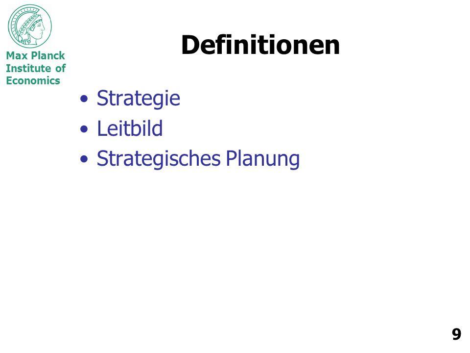 Max Planck Institute of Economics 20 Diskussion: Planen oder Tun.