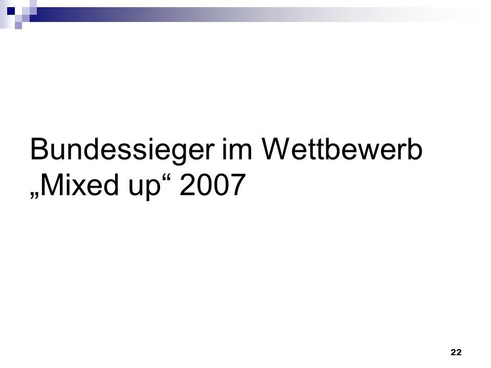22 Bundessieger im Wettbewerb Mixed up 2007