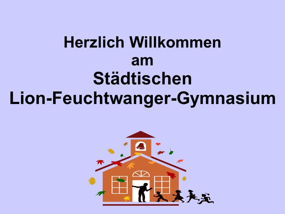 Herzlich Willkommen am Städtischen Lion-Feuchtwanger-Gymnasium