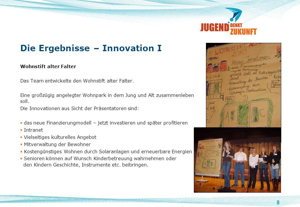 8 Die Ergebnisse – Innovation I Wohnstift alter Falter Das Team entwickelte den Wohnstift alter Falter. Eine großzügig angelegter Wohnpark in dem Jung
