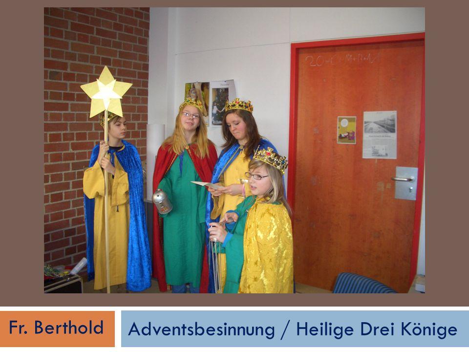 Adventsbesinnung / Heilige Drei Könige Fr. Berthold