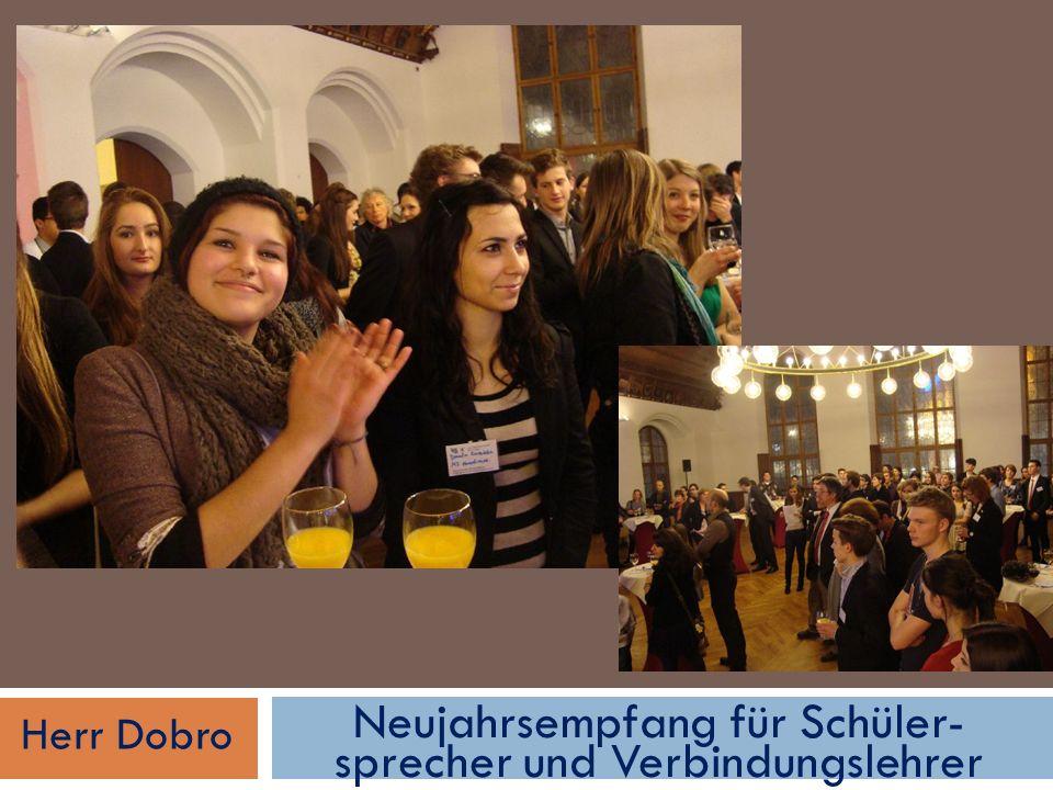 Neujahrsempfang für Schüler- sprecher und Verbindungslehrer Herr Dobro