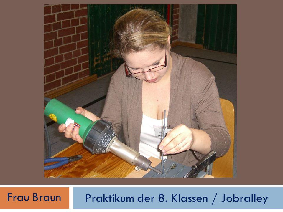 Praktikum der 8. Klassen / Jobralley Frau Braun