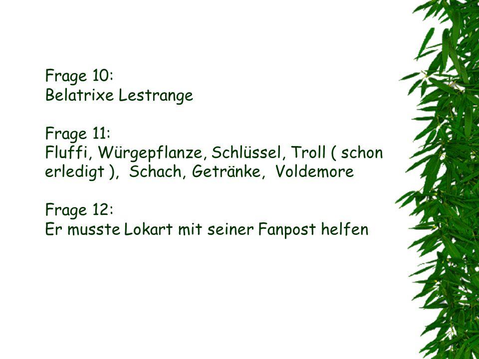 Frage 7: Federflügel Frage 8: Gegen den ungarischen Hornschwanz Frage 9: Hinter Kürbissen