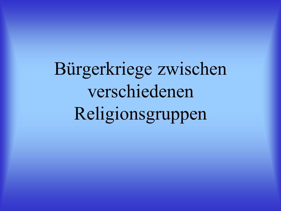 Bürgerkriege zwischen verschiedenen Religionsgruppen