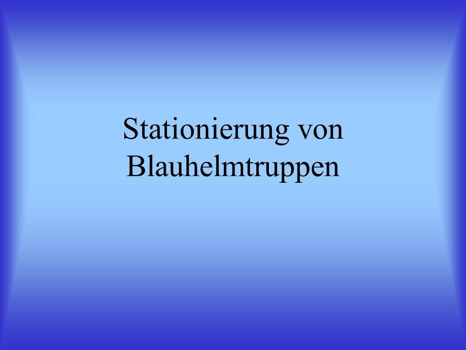 Stationierung von Blauhelmtruppen