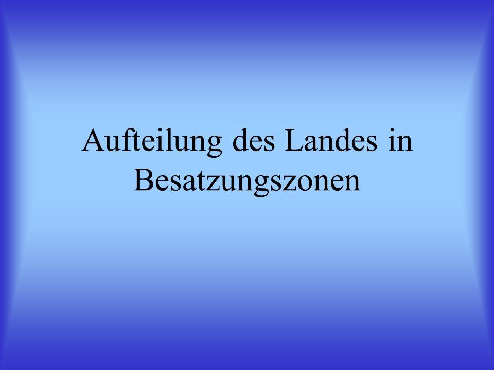 Aufteilung des Landes in Besatzungszonen