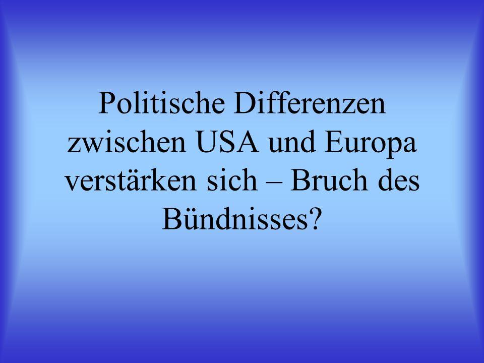 Politische Differenzen zwischen USA und Europa verstärken sich – Bruch des Bündnisses?
