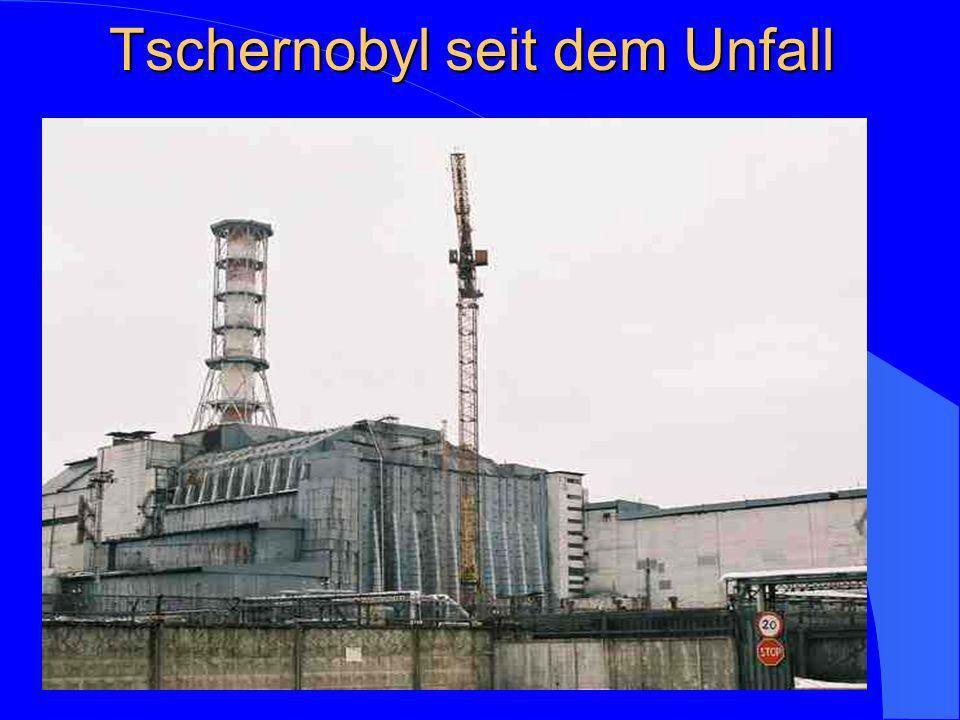 Tschernobyl seit dem Unfall