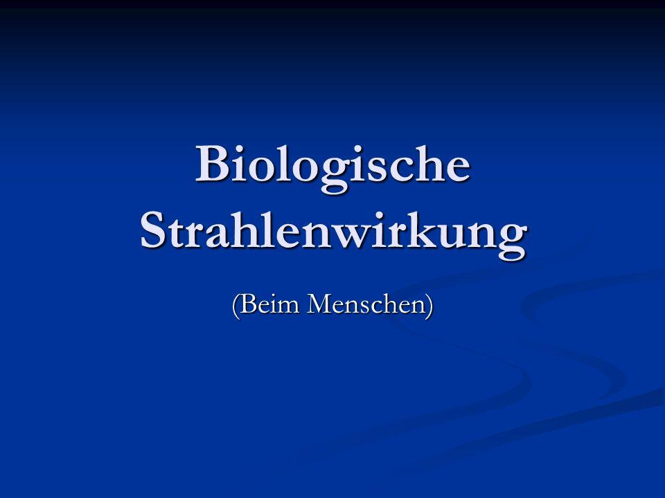 Biologische Strahlenwirkung (Beim Menschen)