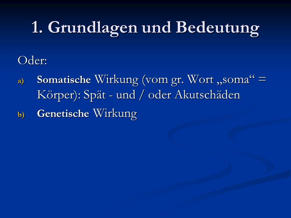 1.Grundlagen und Bedeutung Oder: a) Somatische Wirkung (vom gr.