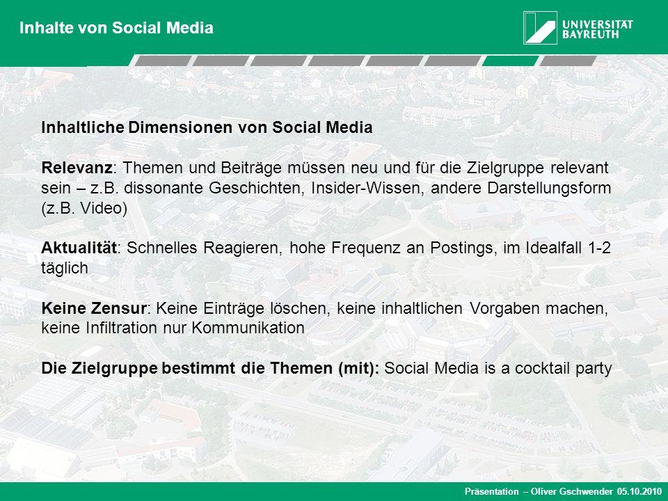 Präsentation – Oliver Gschwender 05.10.2010 Inhalte von Social Media Inhaltliche Dimensionen von Social Media Relevanz: Themen und Beiträge müssen neu