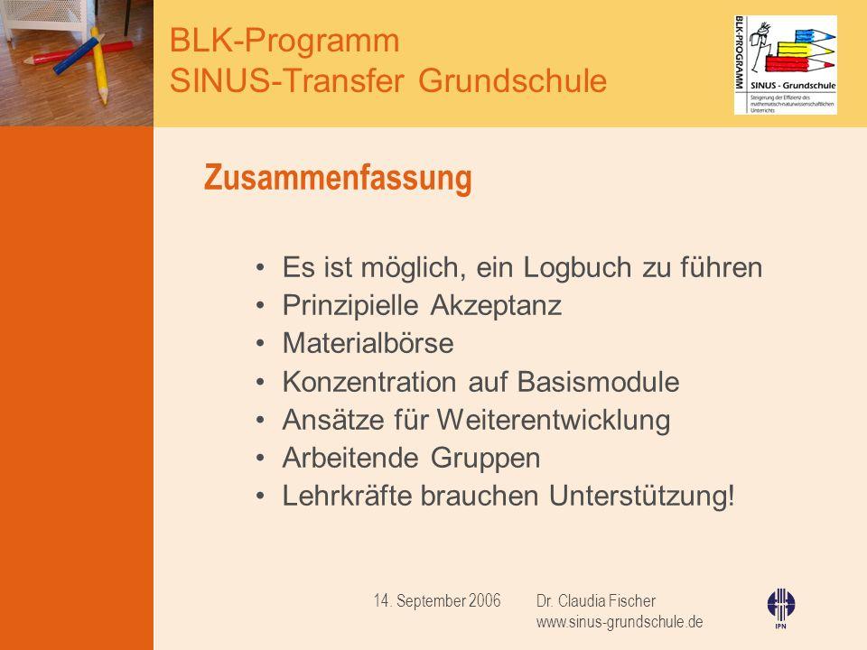 BLK-Programm SINUS-Transfer Grundschule Dr. Claudia Fischer www.sinus-grundschule.de 14. September 2006 Zusammenfassung Es ist möglich, ein Logbuch zu