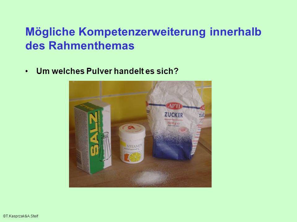 Mögliche Kompetenzerweiterung innerhalb des Rahmenthemas Um welches Pulver handelt es sich? ©T.Kasprzak&A.Steif