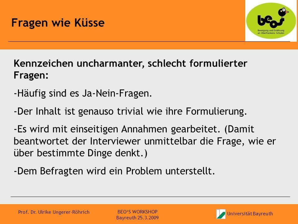 Universität Bayreuth Prof. Dr. Ulrike Ungerer-Röhrich Fragen wie Küsse BEOS WORKSHOP Bayreuth 25.3.2009 Kennzeichen uncharmanter, schlecht formulierte