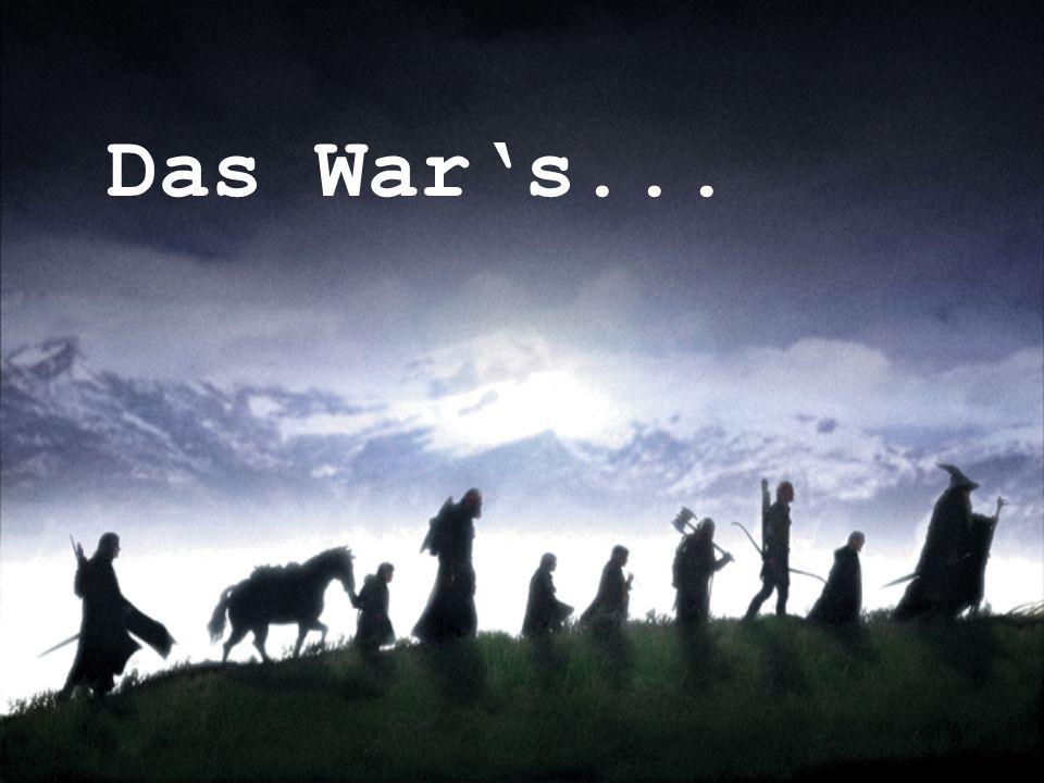Das Wars...