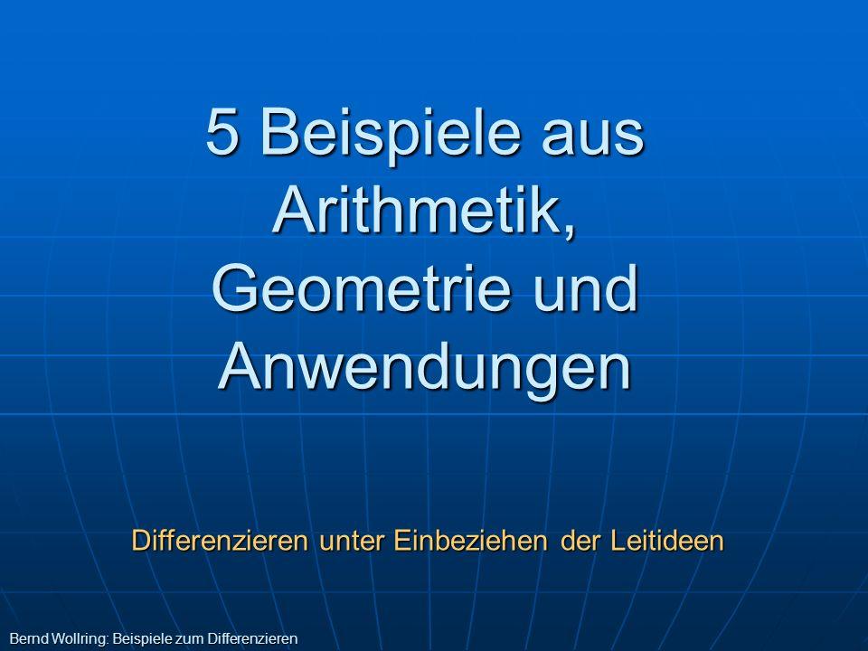 5 Beispiele aus Arithmetik, Geometrie und Anwendungen Bernd Wollring: Beispiele zum Differenzieren Differenzieren unter Einbeziehen der Leitideen