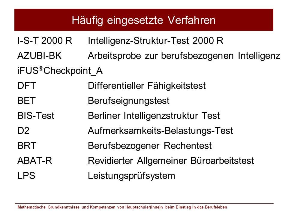 Mathematische Grundkenntnisse und Kompetenzen von Hauptschüler(inne)n beim Einstieg in das Berufsleben Häufig eingesetzte Verfahren I-S-T 2000 RIntell