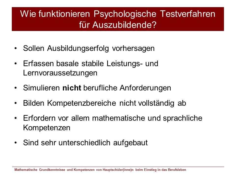 Mathematische Grundkenntnisse und Kompetenzen von Hauptschüler(inne)n beim Einstieg in das Berufsleben Wie funktionieren Psychologische Testverfahren