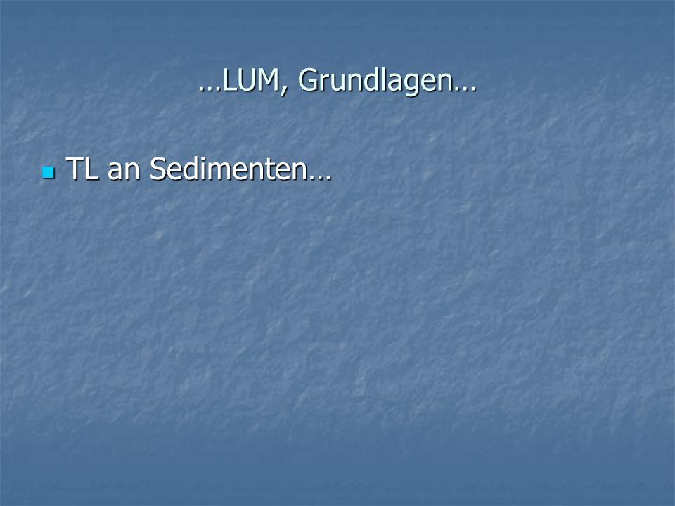 …LUM, Grundlagen… TL an Sedimenten…